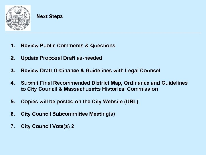 Next Steps 1. Review Public Comments & Questions 2. Update Proposal Draft as-needed 3.
