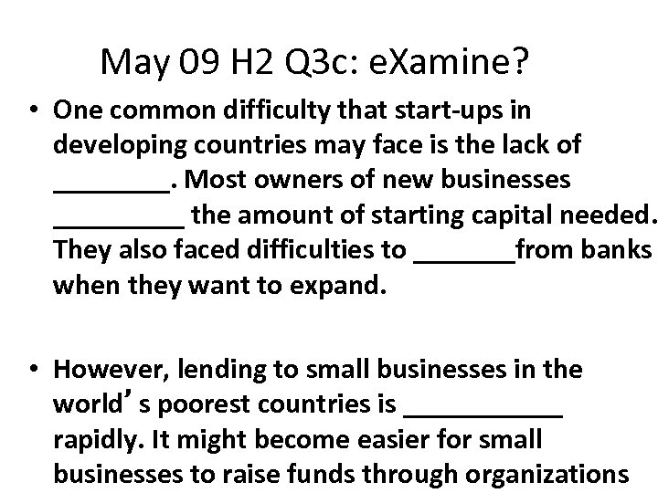 May 09 H 2 Q 3 c: e. Xamine? • One common difficulty that