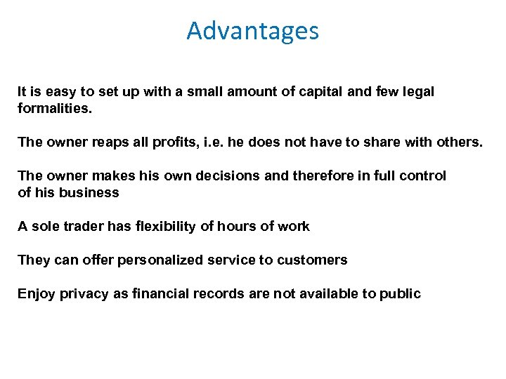 Advantages It is easy to set up with a small amount of capital and