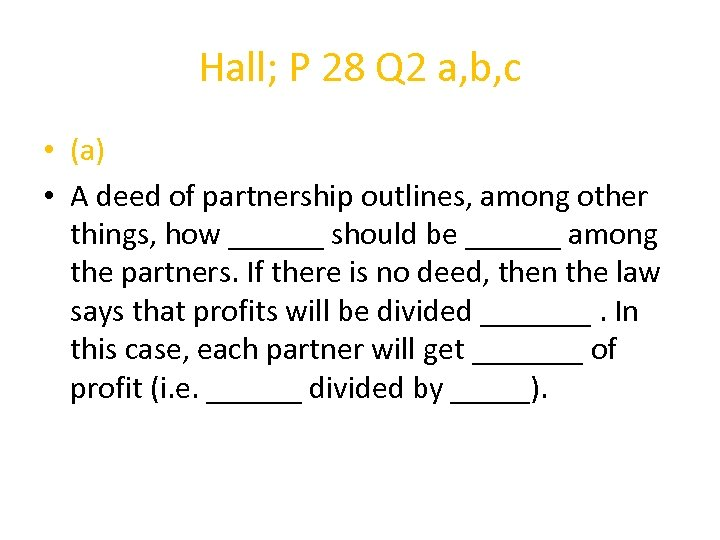 Hall; P 28 Q 2 a, b, c • (a) • A deed of