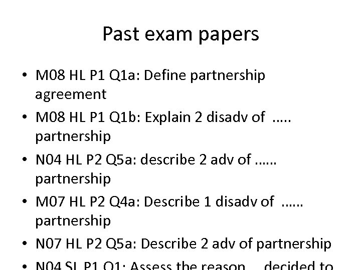 Past exam papers • M 08 HL P 1 Q 1 a: Define partnership