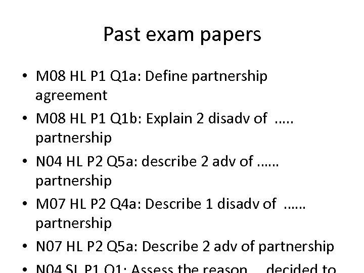 Past exam papers • M 08 HL P 1 Q 1 a: Define partnership