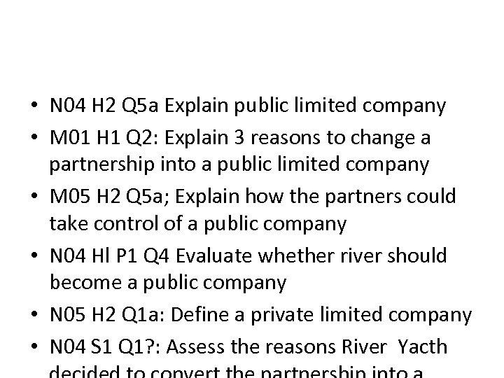 • N 04 H 2 Q 5 a Explain public limited company •