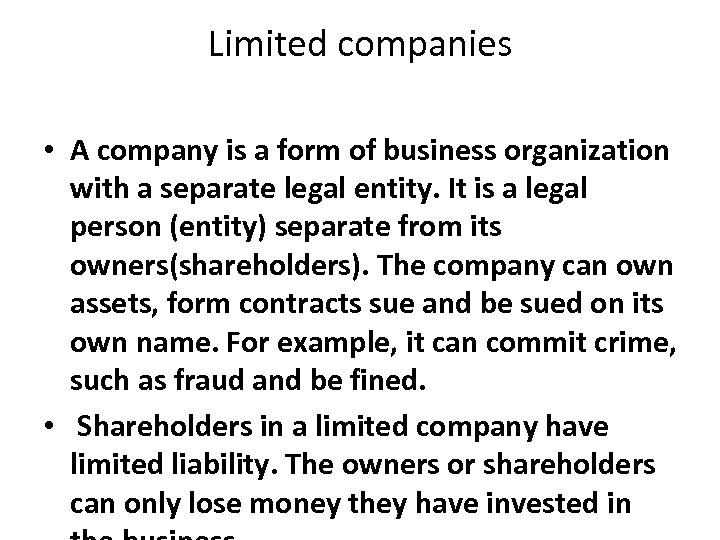 Limited companies • A company is a form of business organization with a separate