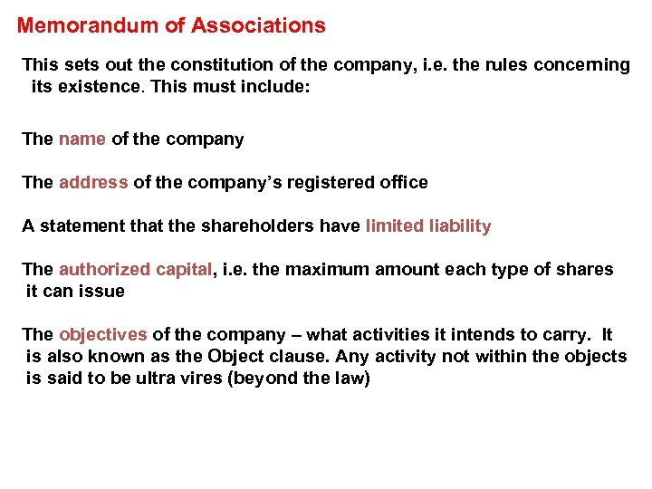 Memorandum of Associations This sets out the constitution of the company, i. e. the