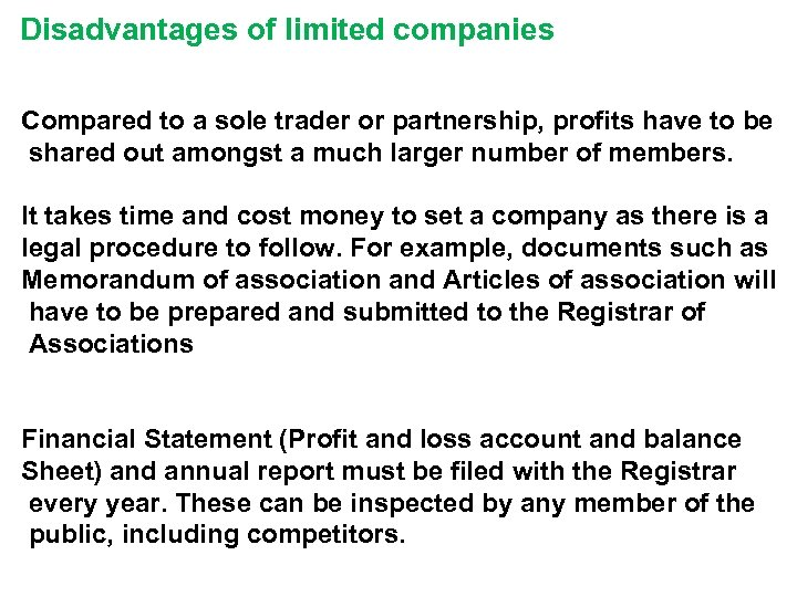 Disadvantages of limited companies Compared to a sole trader or partnership, profits have to