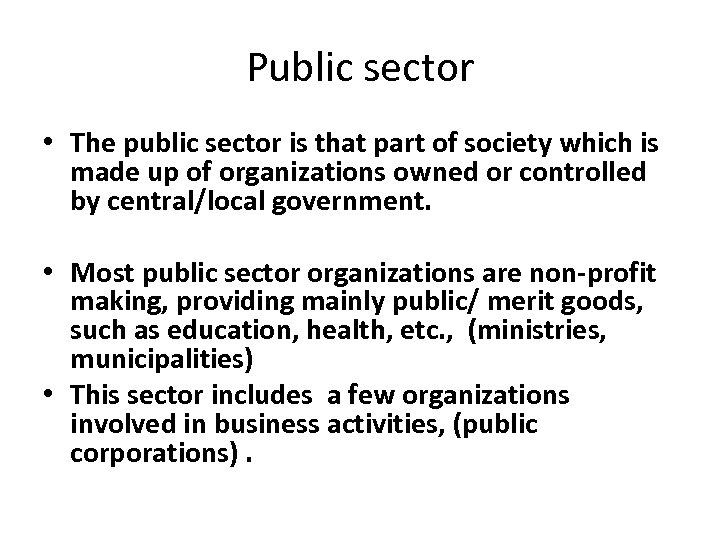 Public sector • The public sector is that part of society which is made