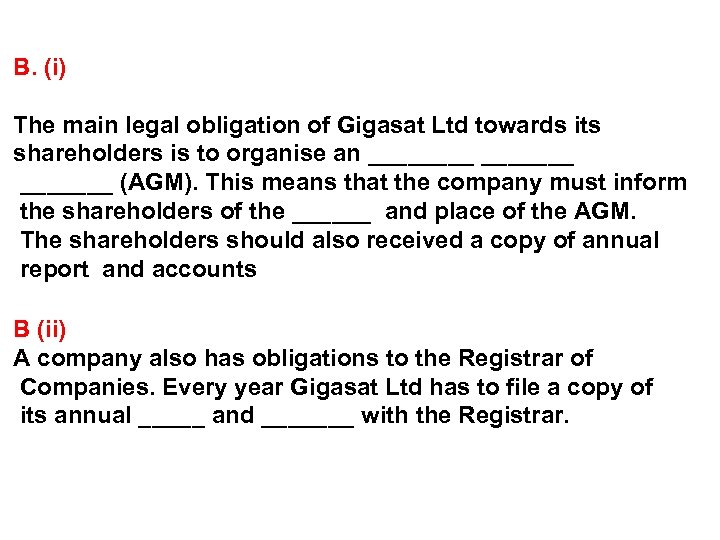 B. (i) The main legal obligation of Gigasat Ltd towards its shareholders is to