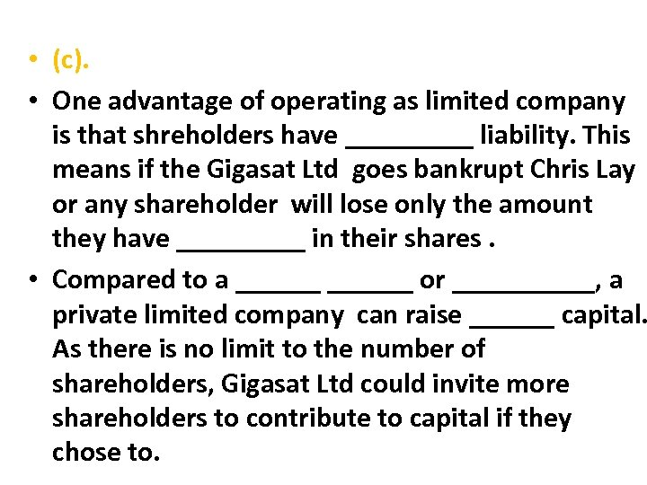 • (c). • One advantage of operating as limited company is that shreholders