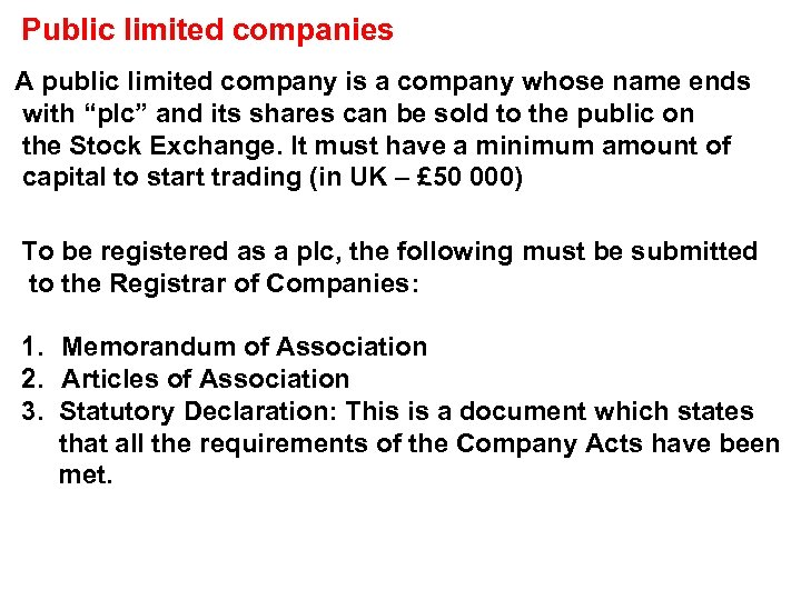 Public limited companies A public limited company is a company whose name ends with