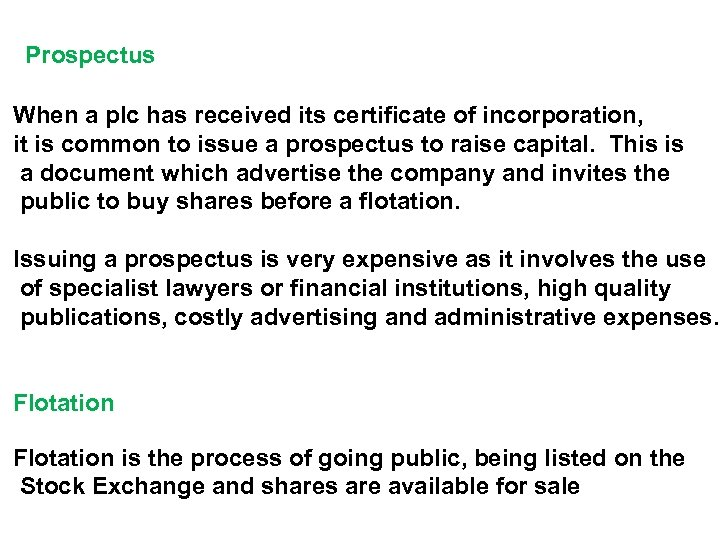 Prospectus When a plc has received its certificate of incorporation, it is common to