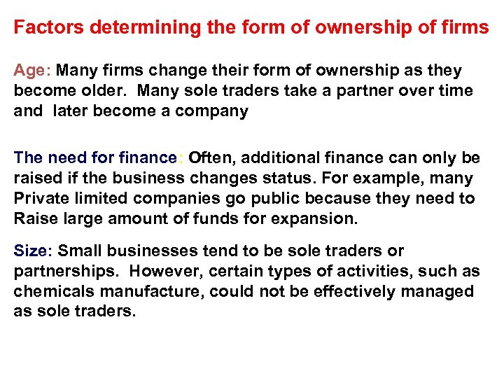 Factors determining the form of ownership of firms Age: Many firms change their form