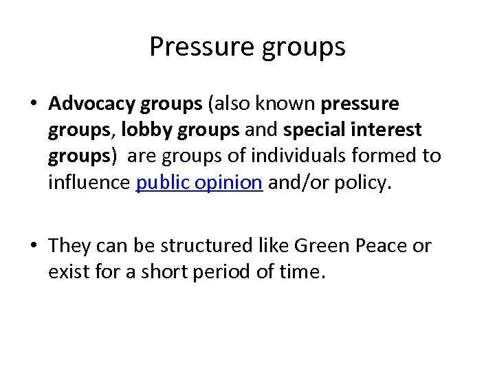Pressure groups • Advocacy groups (also known pressure groups, lobby groups and special interest