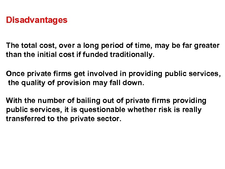Disadvantages The total cost, over a long period of time, may be far greater