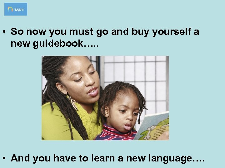 • So now you must go and buy yourself a new guidebook…. .