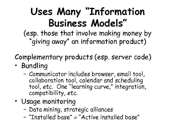 "Uses Many ""Information Business Models"" (esp. those that involve making money by ""giving away"""