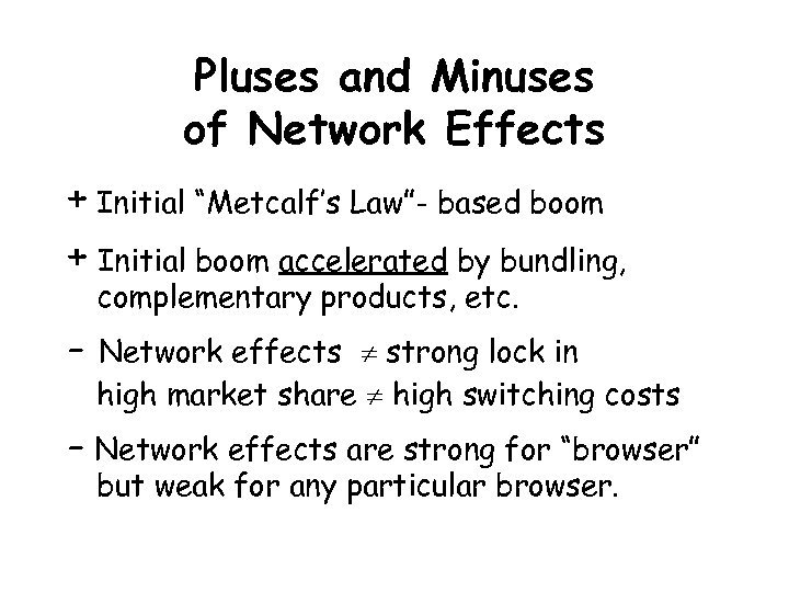 "Pluses and Minuses of Network Effects + Initial ""Metcalf's Law""- based boom + Initial"