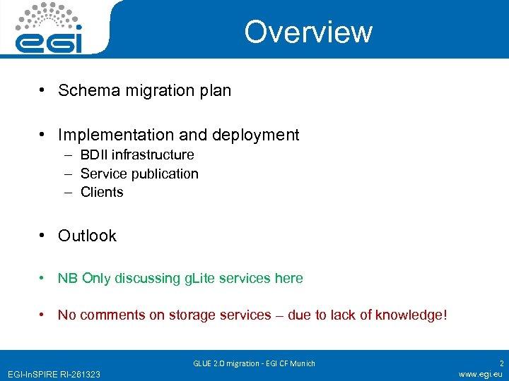 Overview • Schema migration plan • Implementation and deployment – BDII infrastructure – Service