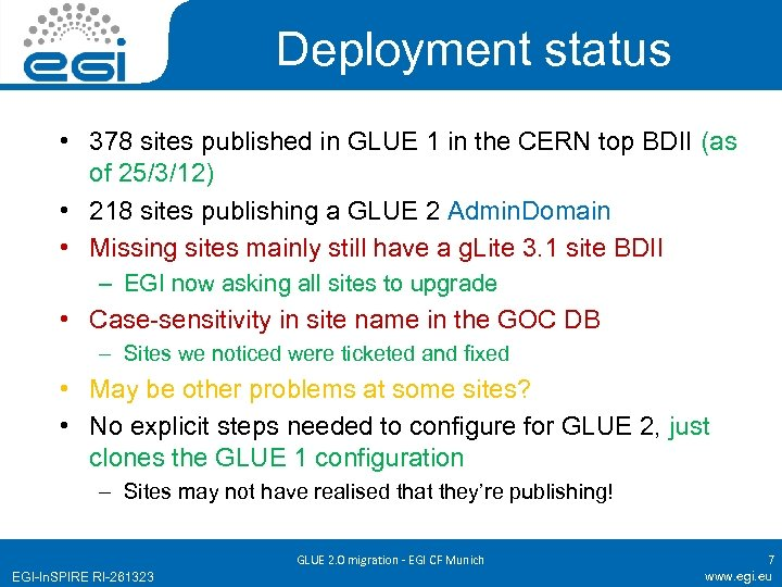 Deployment status • 378 sites published in GLUE 1 in the CERN top BDII