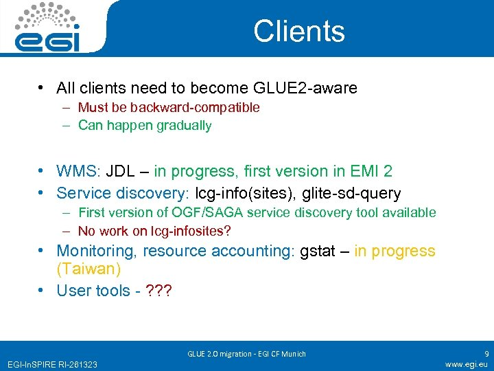 Clients • All clients need to become GLUE 2 -aware – Must be backward-compatible