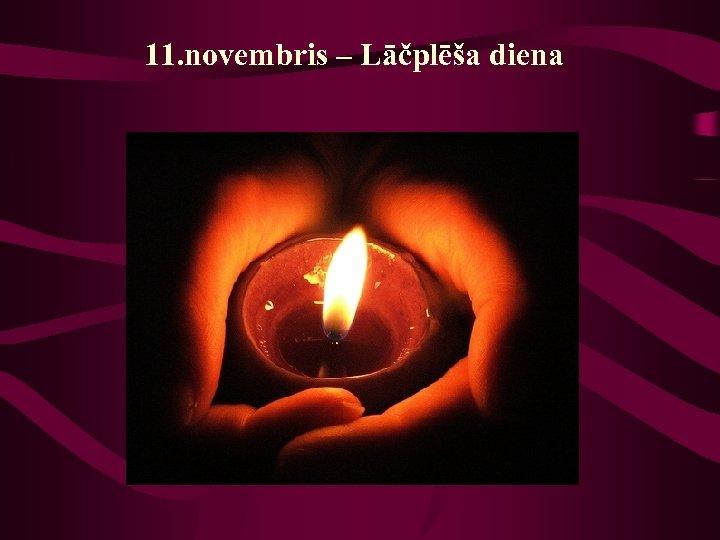 11. novembris – Lāčplēša diena