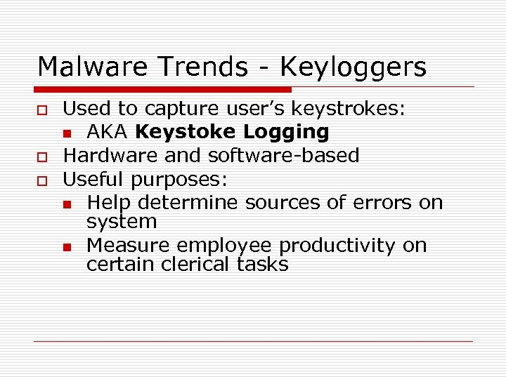Malware Trends - Keyloggers o o o Used to capture user's keystrokes: n AKA