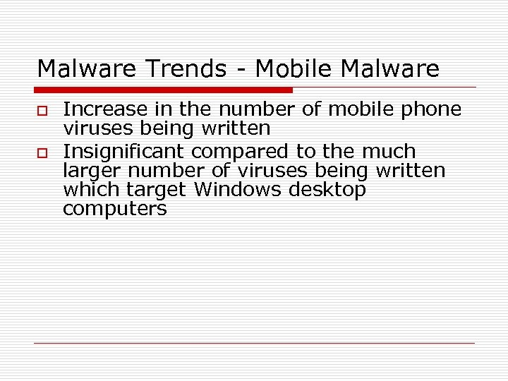 Malware Trends - Mobile Malware o o Increase in the number of mobile phone