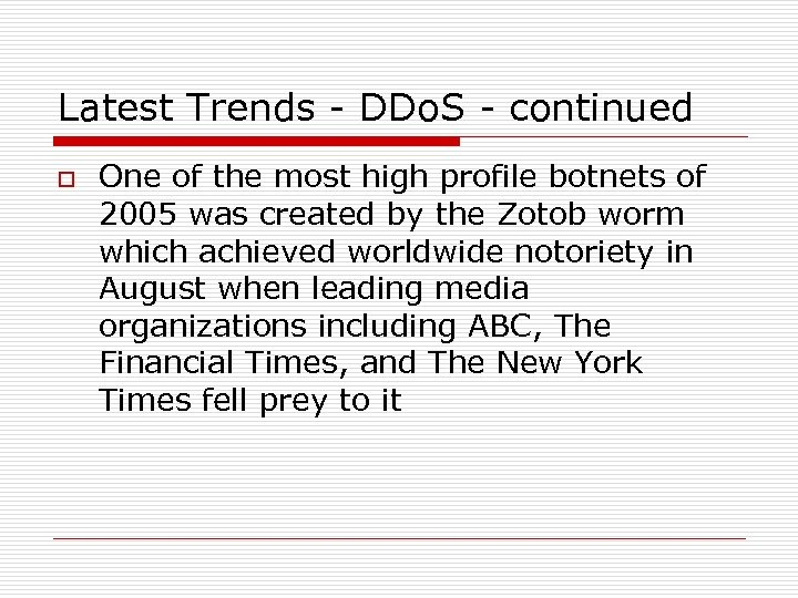 Latest Trends - DDo. S - continued o One of the most high profile