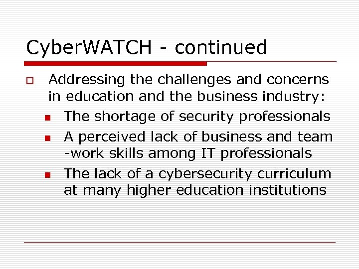 Cyber. WATCH - continued o Addressing the challenges and concerns in education and the
