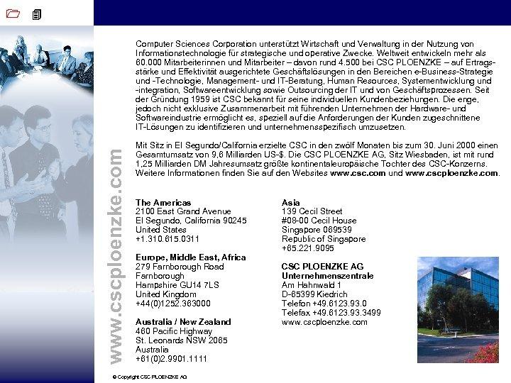 4 www. cscploenzke. com 1 Computer Sciences Corporation unterstützt Wirtschaft und Verwaltung in der