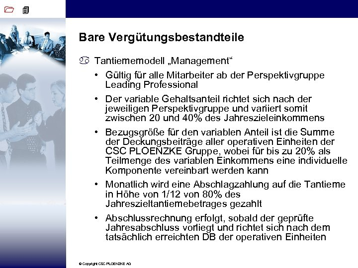"""1 4 Bare Vergütungsbestandteile a Tantiememodell """"Management"""" • Gültig für alle Mitarbeiter ab der"""