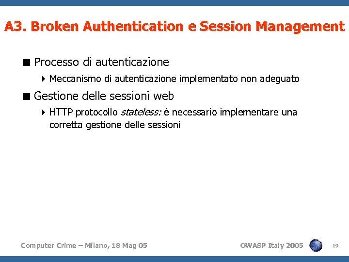 A 3. Broken Authentication e Session Management < Processo di autenticazione 4 Meccanismo di