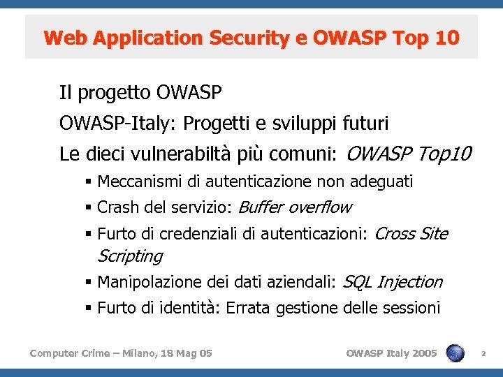 Web Application Security e OWASP Top 10 Il progetto OWASP-Italy: Progetti e sviluppi futuri
