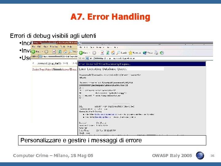 A 7. Error Handling Errori di debug visibili agli utenti • Incorrect Login •