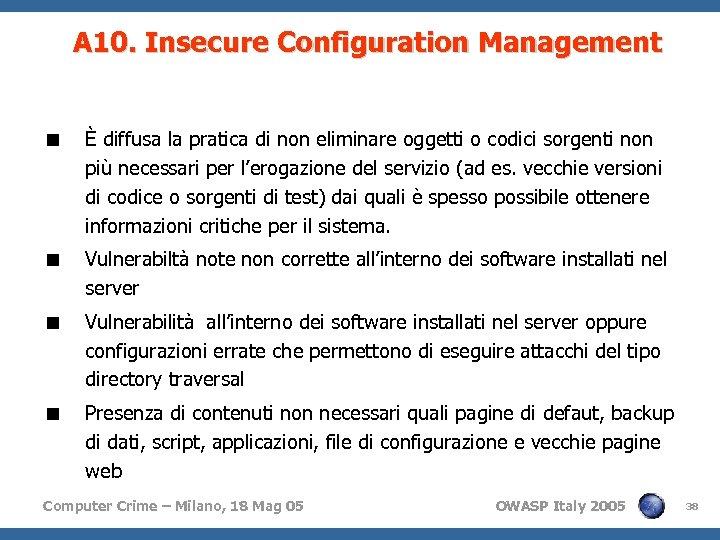 A 10. Insecure Configuration Management < È diffusa la pratica di non eliminare oggetti