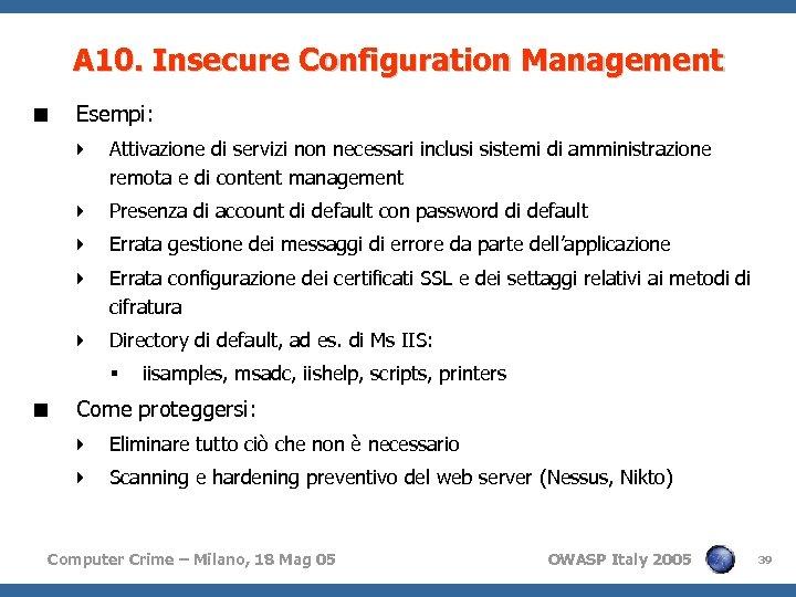 A 10. Insecure Configuration Management < Esempi: 4 Attivazione di servizi non necessari inclusi