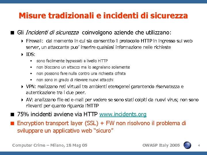 Misure tradizionali e incidenti di sicurezza < Gli Incidenti di sicurezza coinvolgono aziende che