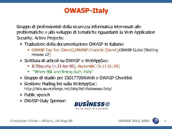 OWASP-Italy Gruppo di professionisti della sicurezza informatica interessati alle problematiche e allo sviluppo di