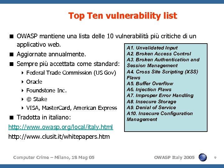 Top Ten vulnerability list < OWASP mantiene una lista delle 10 vulnerabilità più critiche