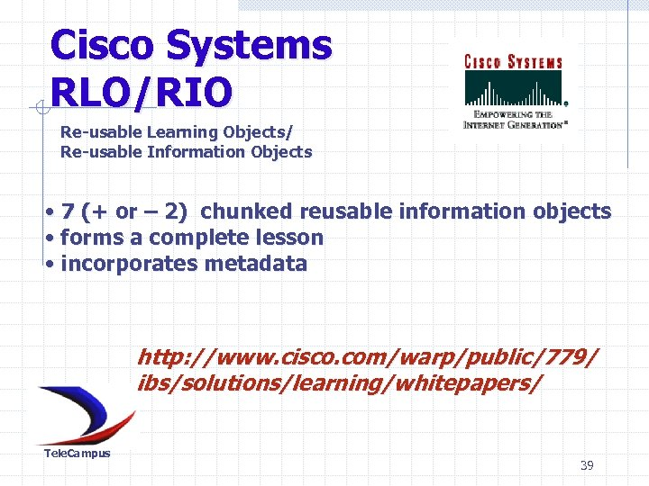 Cisco Systems RLO/RIO Re-usable Learning Objects/ Re-usable Information Objects • 7 (+ or –