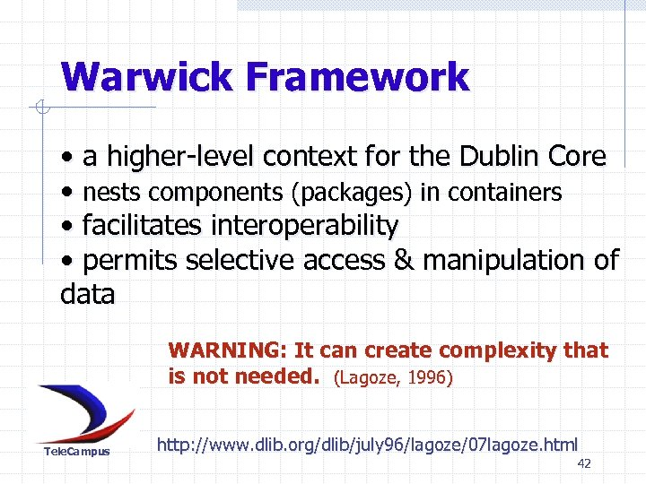 Warwick Framework • a higher-level context for the Dublin Core • nests components (packages)