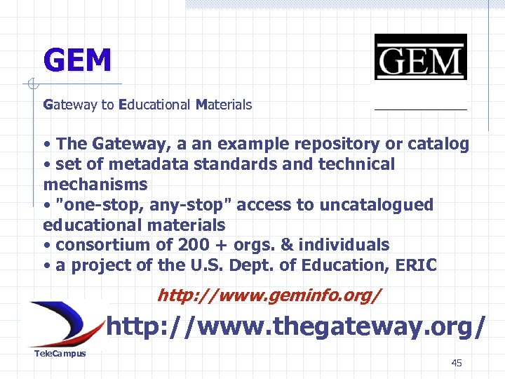 GEM Gateway to Educational Materials • The Gateway, a an example repository or catalog