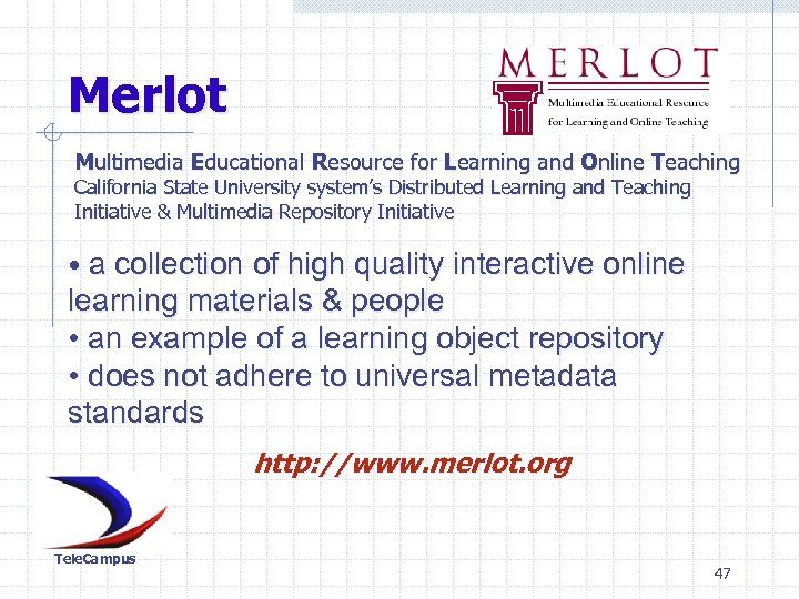 Merlot Multimedia Educational Resource for Learning and Online Teaching California State University system's Distributed