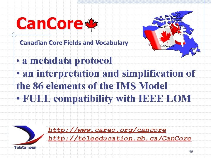 Can. Core Canadian Core Fields and Vocabulary • a metadata protocol • an interpretation