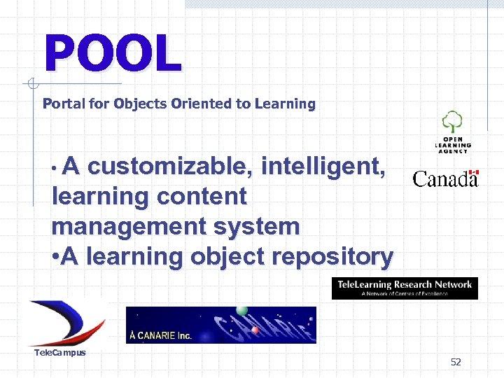 POOL Portal for Objects Oriented to Learning • A customizable, intelligent, learning content management