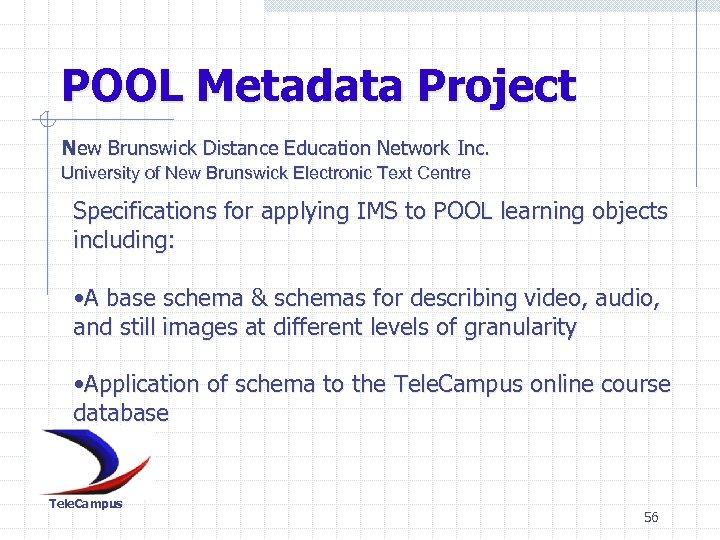 POOL Metadata Project New Brunswick Distance Education Network Inc. University of New Brunswick Electronic