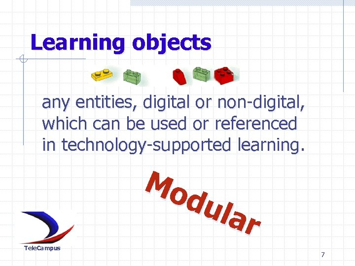 Learning objects any entities, digital or non-digital, which can be used or referenced in