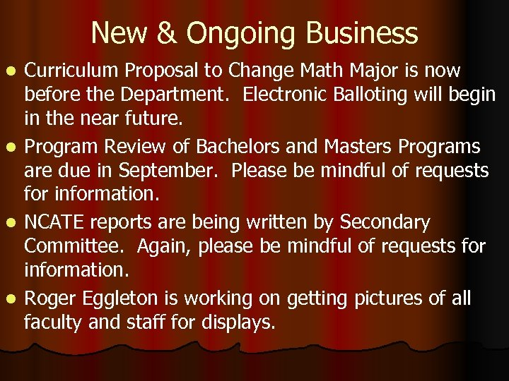 New & Ongoing Business Curriculum Proposal to Change Math Major is now before the