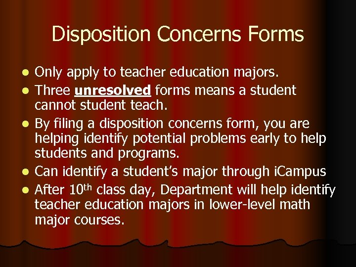 Disposition Concerns Forms l l l Only apply to teacher education majors. Three unresolved