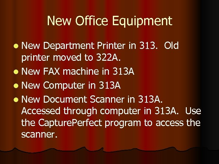 New Office Equipment l New Department Printer in 313. Old printer moved to 322